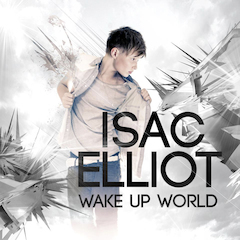 "ISAC ELLIOT                                                ""Wake Up World"""